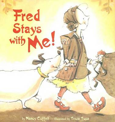 Fred Stays with Me by Nancy Coffelt