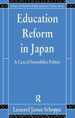 Education Reform in Japan by Leonard James Schoppa