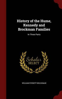 History of the Hume, Kennedy and Brockman Families by William Everett Brockman