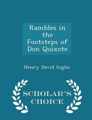 Rambles in the Footsteps of Don Quixote - Scholar's Choice Edition by Henry David Inglis