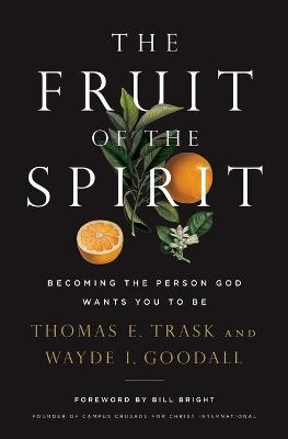The Fruit Of The Spirit by Thomas E. Trask