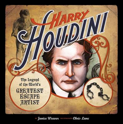 Harry Houdini by Janice Weaver