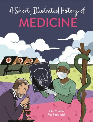 A Short, Illustrated History of... Medicine book