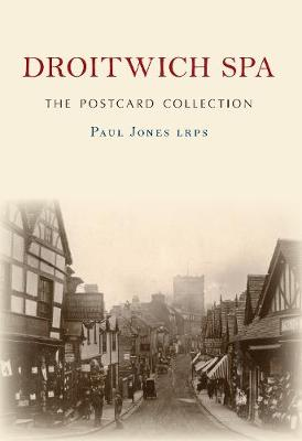 Droitwich Spa The Postcard Collection by Paul Jones