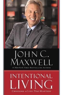 Intentional Living by John C. Maxwell
