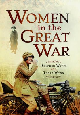Women in the Great War by Stephen Wynn