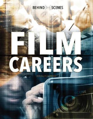 Behind-the-Scenes Film Careers by Danielle S. Hammelef