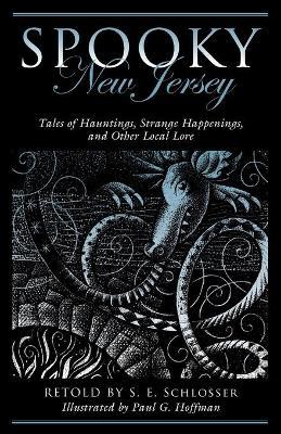 Spooky New Jersey by S. E. Schlosser