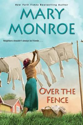 Over The Fence: Neighbors Series #2 by Mary Monroe