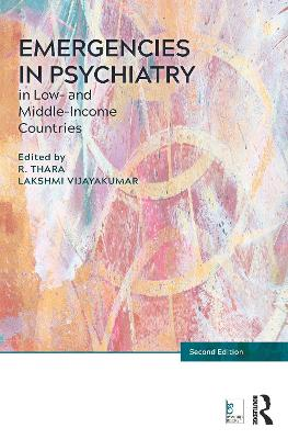 Emergencies in Psychiatry in Low- and Middle-income Countries, Second Edition book