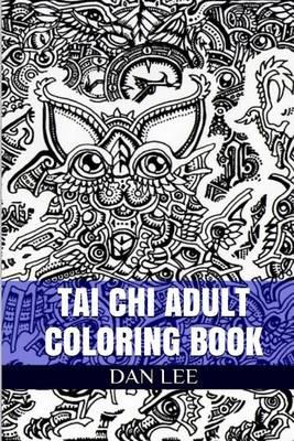 Tai Chi Adult Coloring Book by Dan Lee