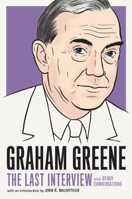Graham Greene: The Last Interview: And Other Conversations book