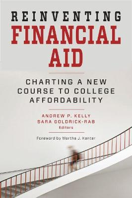 Reinventing Financial Aid by Andrew P. Kelly