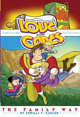 Love and Capes: The Family Way by Thomas F. Zahler
