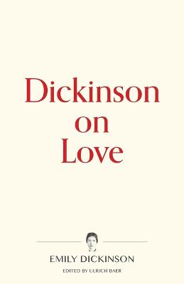 Dickinson on Love by Emily Dickinson