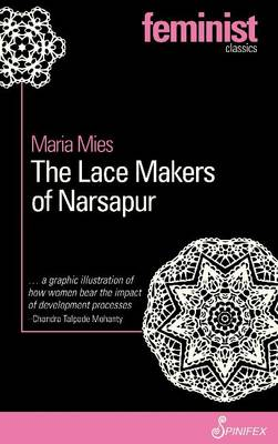The Lace Makers of Narsapur by Maria Mies