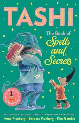 The Book of Spells and Secrets: Tashi Collection 4 by Anna Fienberg