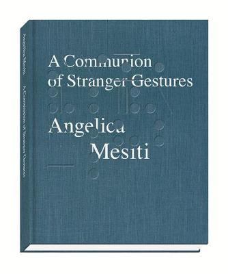 Communion of Stranger Gestures book