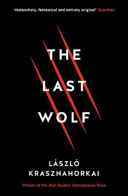Last Wolf & Herman by Laszlo Krasznahorkai