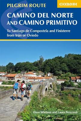 The Camino del Norte and Camino Primitivo: To Santiago de Compostela and Finisterre from Irun or Oviedo by Dave Whitson