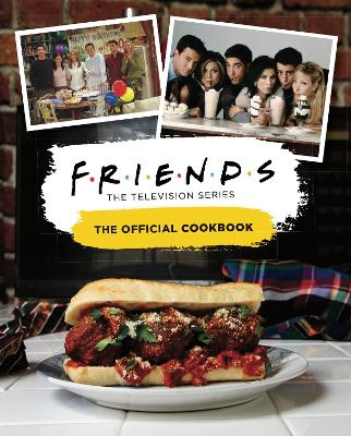 Friends: The Official Cookbook book