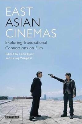 East Asian Cinemas by Leon Hunt