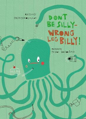 Don't Be Silly-Wrong Leg Billy! by Antonis Papatheodoulou