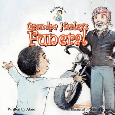 Silly Gilly Gil - Grandpa Harley's Funeral by Abue