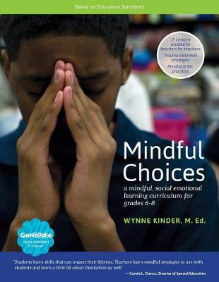 Mindful Choices by Wynne Kinder