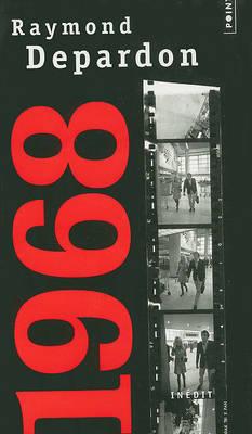 1968, une annee autour du monde by Raymond Depardon