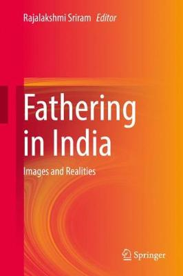 Fathering in India: Images and Realities by Rajalakshmi Sriram