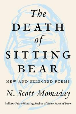 The Death Of Sitting Bear: New And Selected Poems book