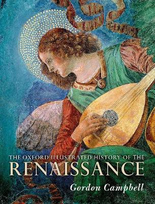 The Oxford Illustrated History of the Renaissance by Gordon Campbell
