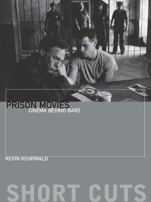Prison Movies: Cinema Behind Bars book