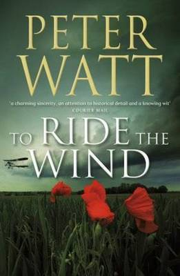 To Ride the Wind by Peter Watt