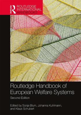 Routledge Handbook of European Welfare Systems by Sonja Blum
