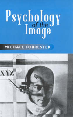 Psychology of the Image by Michael Forrester