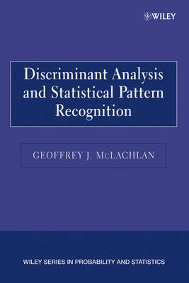 Discriminant Analysis and Statistical Pattern Recognition  (Paper Edition) by Geoffrey J. McLachlan