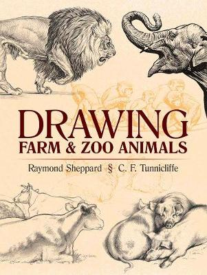Drawing Farm and Zoo Animals by Raymond Sheppard