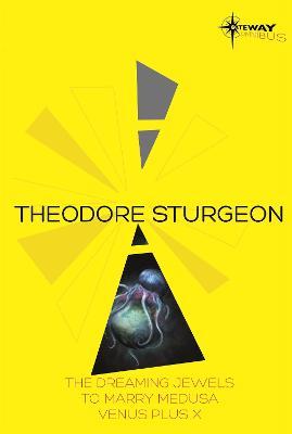 Theodore Sturgeon SF Gateway Omnibus by Theodore Sturgeon