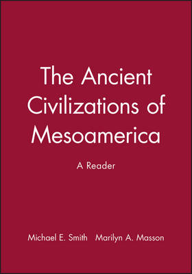 The Ancient Civilizations of Mesoamerica by Michael E. Smith