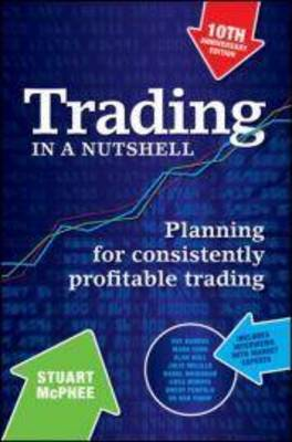 Trading in a Nutshell 10th Anniversary Fourth Edition by Stuart McPhee