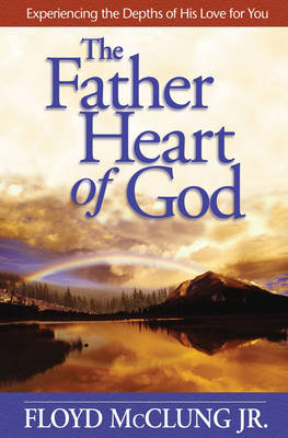 Father Heart of God by Floyd McClung