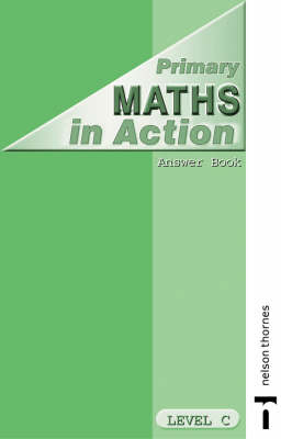 Primary Maths in Action: Level C: Answer Book by Edward C. K. Mullan