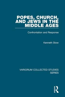 Popes, Church, and Jews in the Middle Ages by Kenneth Stow