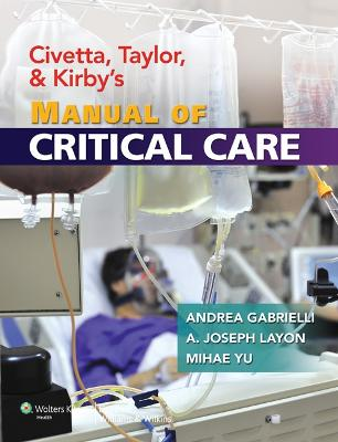 Civetta, Taylor, and Kirby's Manual of Critical Care book