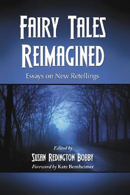 Fairy Tales Reimagined by Susan Redington Bobby
