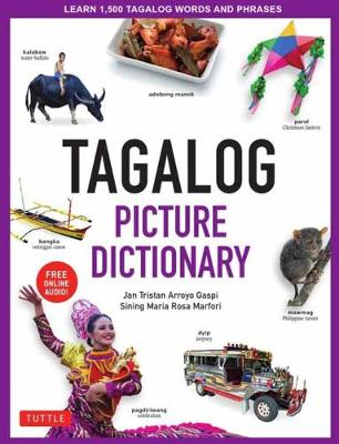 Tagalog Picture Dictionary: Learn 1500 Tagalog Words and Phrases [Includes Online Audio] by Jan Tristan Gaspi