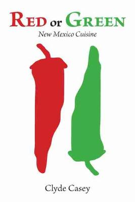 Red or Green by Clyde W. Casey