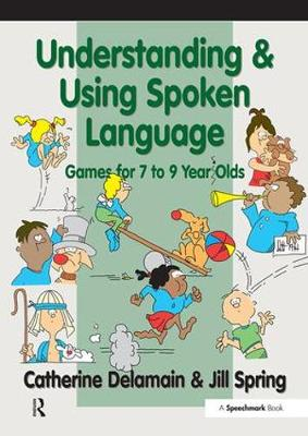 Understanding and Using Spoken Language by Catherine Delamain